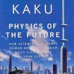 'Physics of The Future': How We'll Live in 2100