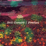 'Fireflies' by Still Corners